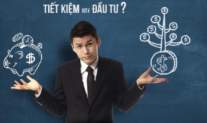 Tiền nhàn rỗi: Tiết kiệm hay đầu tư?